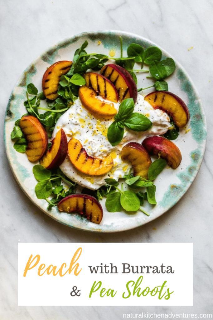 Peach Burrata Pea Shoots | Natural Kitchen Adventures