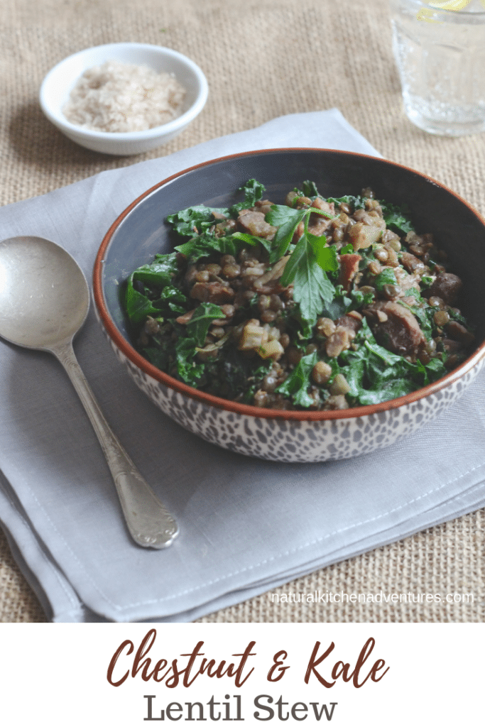 Chestnut Kale Lentil Stew _ Natural Kitchen Adventures