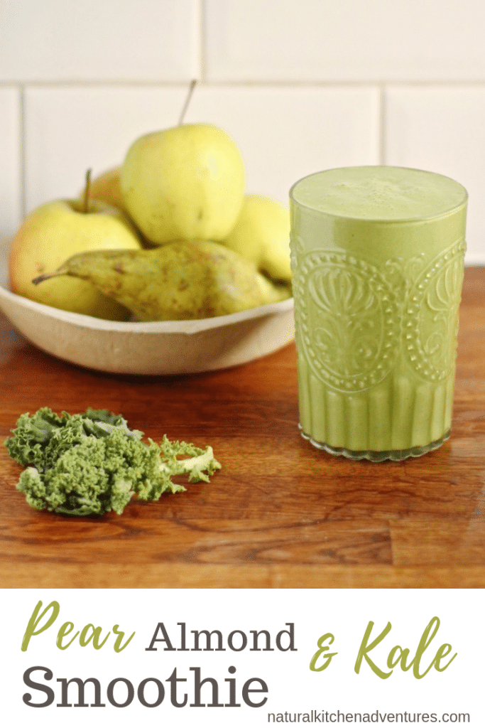 Pear Almond Kale Smoothie | Natural Kitchen Adventures